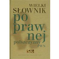 Wielki słownik poprawnej polszczyzny PWN z płytą CD, praca zbiorowa