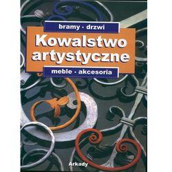 Kowalstwo artystyczne. Tom 2. Bramy, drzwi, meble, akcesoria., rok wydania (2004)