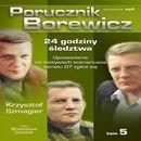 Porucznik Borewicz - 24 godziny śledztwa (Tom 5) - Krzysztof Szmagier