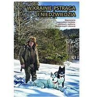 W krainie pstrąga i niedźwiedzia (opowiadania) (9788365162076)