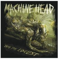 Unto The Locust [Limited] - Machine Head
