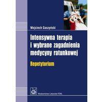 Intensywna terapia i wybrane zagadnienia medycyny ratunkowej (320 str.)