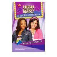 High School Musical. Opowieści z East High 4. Wizja przyszłości (9788323727989)