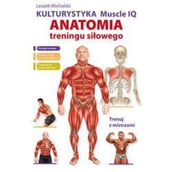 Kulturystyka Muscle IQ Anatomia treningu siłowego (Literat)