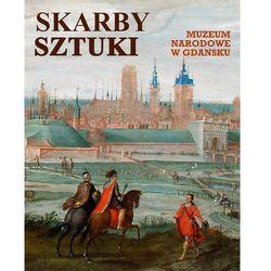 Skarby sztuki Muzeum Narodowe w Gdańsku - Wysyłka od 3,99 - porównuj ceny z wysyłką, książka w oprawie