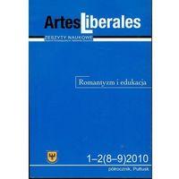 Artes Liberales 1-2(8-9) 2010 Romantyzm i edukacja