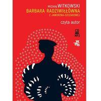 Barbara Radziwiłłówna z Jaworzna-Szczakowej - audiobook, książka w oprawie kartonowej