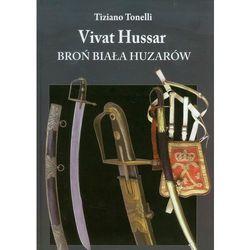 Vivat Hussar Broń Biała Huzarów, książka w oprawie twardej