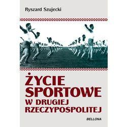 Życie sportowe w Drugiej Rzeczypospolitej, pozycja wydana w roku: 2012
