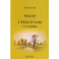 Wiersze z Wielkopolski i z daleka (9788362942565)