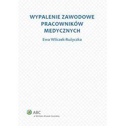Wypalenie zawodowe pracowników medycznych [PRZEDSPRZEDAŻ] (ISBN 9788326432538)