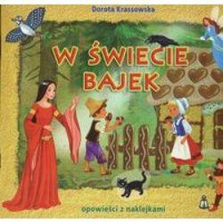W świecie bajek. opowieści z naklejkami, rok wydania (2008)