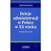 Dzieje administracji w Polsce w XX wieku (9788325523015)