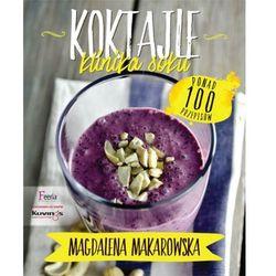 Koktajle Klinika soku - Magdalena Makarowska