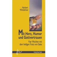 Mit Herz, Humor und Gottvertrauen Winklehner, Herbert