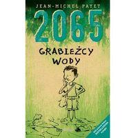 2065. Grabieżcy wody. EKO science fiction. Tom 2, Biobooks