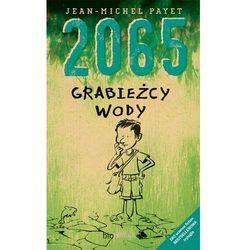 2065. Grabieżcy wody. EKO science fiction. Tom 2 (Biobooks)