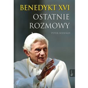 Benedykt XVI Ostatnie rozmowy - przedsprzedaż, książka z ISBN: 9788375699005