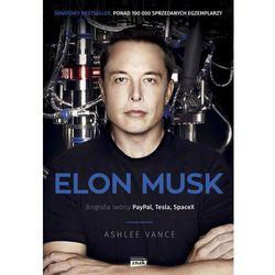 Elon Musk. Biografia twórcy PayPal, Tesla, SpaceX, książka z ISBN: 9788324034406
