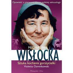 Michalina Wisłocka. Jak kochała gorszycielka (kategoria: Biografie i wspomnienia)
