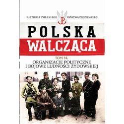Organizacje polityczne i bojowe ludności żydowskiej - Wysyłka od 3,99, książka w oprawie twardej