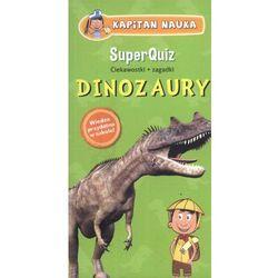 Dinozaury Superquiz Kapitan Nauka Tw (ISBN 9788377882337)