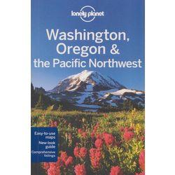 Waszyngton Oregon Północno-zachodni Pacyfik Lonely Planet Washington Oregon and the Pacific Northwest (iloś
