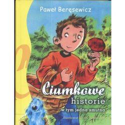 CIUMKOWE HISTORIE W TYM JEDNA SMUTNA (Beręsewicz)