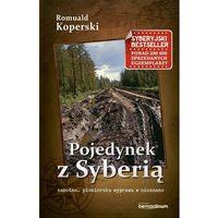 Koperski Romuald. Pojedynek z Syberia (9788378238171)