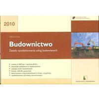 Budownictwo. Zasady opodatkowania usług budowlanych 2010 r. (2013)