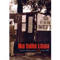 Nie tylko Litwa. Geneza i przebieg upadku ZSRR w roku 1991. Tom 1, oprawa miękka