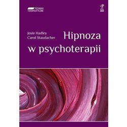 Hipnoza w psychoterapii - Josie Hadley, Carol Staudacher, pozycja z kategorii E-booki