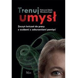 Trenuj umysł - Katarzyna Sabela, Mirosława Cuper (ISBN 9788375879575)