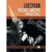 Leksykon polskiej muzyki współczesnej - Wysyłka od 3,99 - porównuj ceny z wysyłką (64 str.)