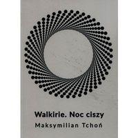 Walkirie Noc ciszy - Maksymilian Tchoń