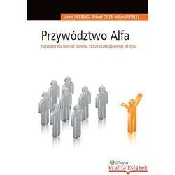 Przywództwo Alfa. Narzędzia dla liderów biznesu, którzy oczekują więcej od życia, książka w oprawie t