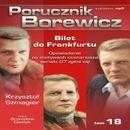 Porucznik Borewicz - Bilet do Frankfurtu (Tom 18) - Krzysztof Szmagier