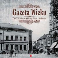 Gazeta Wieku XX i XXI wiek w Zielonej Górze i okolicach. J0622-RPK, Agora