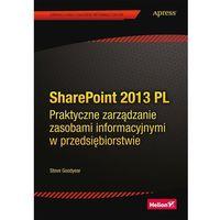 SharePoint 2013 PL. Praktyczne zarządzanie zasobami informacyjnymi w przedsiębiorstwie (9788328303690)