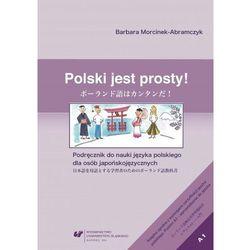 Wydawnictwo uniwersytetu śląskiego Polski jest prosty! podręcznik do nauki języka polskiego dla osób japońskojęzycznych [barbara morcinek-abramczyk] (9788380129849)