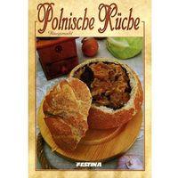 Polnische Kuche Hausgemacht. Domowa Kuchnia Polska - Wersja Niemiecka
