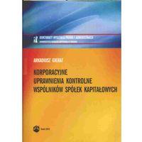Korporacyjne uprawnienia kontrolne wspólników spółek kapitałowych (2010)