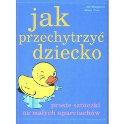 Jak przechytrzyć dziecko, książka z kategorii Pedagogika