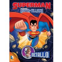 Film GALAPAGOS Superman Super-Villains: Metallo Superman Super-Villains: Metallo