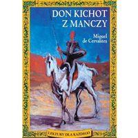Don Kichot z Manczy, Miguel Cervantes