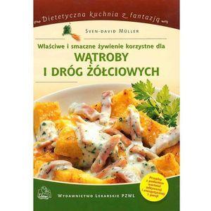 Właściwe i smaczne żywienie korzystne dla wątroby i dróg żółciowych - Sven-David Muller, PZWL
