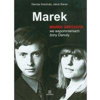 Marek Marek Grechuta we wspomnieniach żony Danuty, pozycja wydawnicza