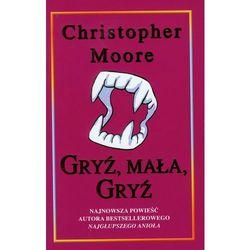 Christopher Moore. Gryź, mała, gryź., książka w oprawie twardej