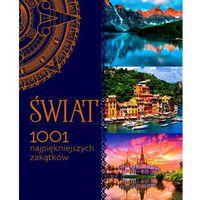 Świat. 1001 najpiękniejszych zakątków - Praca Zbiorowa