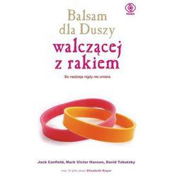 Balsam dla Duszy walczącej z rakiem (ISBN 9788375107210)